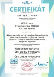 ČSN EN ISO 9001:2009, ČSN EN ISO 14001:2005, ČSN OHSAS 18001:2008
